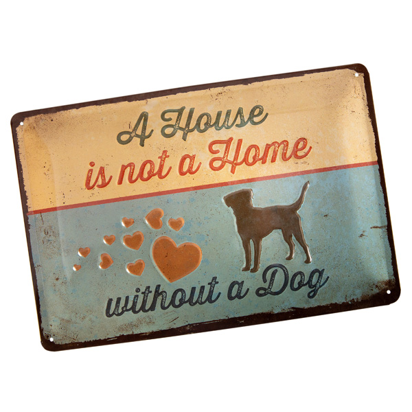"Nostalgic Art Bord ""A House is not a Home without a Dog"""