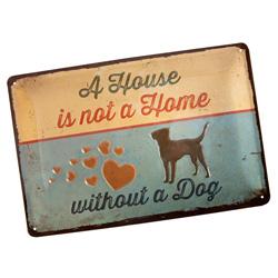 Nostalgic Art Blechschild A House is not a Home without a Dog beige-blau, Maße: ca. 30 x 20 cm